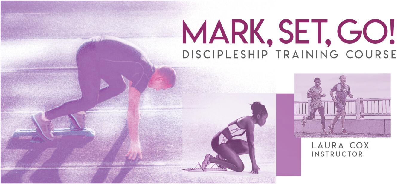 Mark, Set, Go! - Discipleship Course